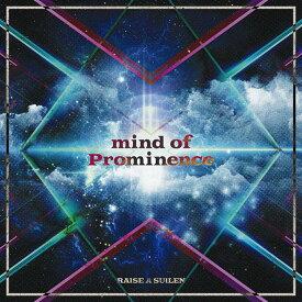 mind of Prominence【Blu-ray付生産限定盤】 [ RAISE A SUILEN ]