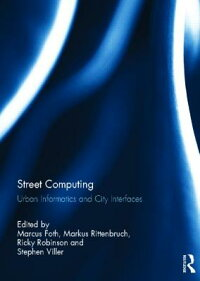 StreetComputing:UrbanInformaticsandCityInterfaces[MarcusFoth]