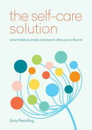 Self-Care Solution: Smart Habits & Simple Practices to Allow You to Flourish