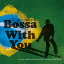 """Couleur Cafe ole """"Bossa With You"""""""