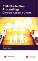Child Protection Proceedings: Care and Adoption Orders
