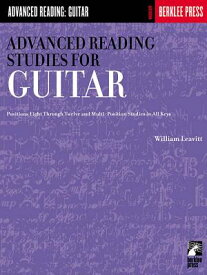 Advanced Reading Studies for Guitar: Positions Eight Through Twelve and Multi-Position Studies in Al ADVD READING STUDIES FOR GUITA (Advanced Reading: Guitar) [ William Leavitt ]