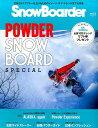 SnowBoarder(2017 vol.3) 気持ちよくスプレーを上げるためのイメージ・ギア・ゲレンデまで (ブルーガイド・グラ…