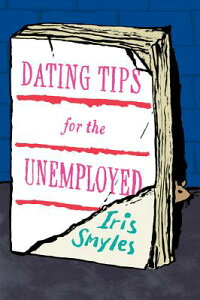 DatingTipsfortheUnemployed[IrisSmyles]