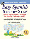 Easy Spanish Step-By-Step: Master High-Frequency Grammar for Spanish Proficiency...
