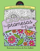 Colorea Las Promesas de Dios = Color the Promises of God: Libro de Colorear Para Tu Alma