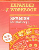 Spanish for Mastery 1 Expanded Workbook: Que Tal?