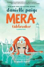 Mera: Tidebreaker MERA TIDEBREAKER [ Danielle Paige ]