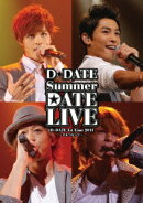 D☆DATE 1st Tour 2011 Summer DATE LIVE~手をつないで~【初回生産限定】