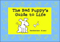 The_Bad_Puppy's_Guide_to_Life