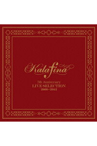 Kalafina5thAnniversaryLIVESELECTION2009-2012[Kalafina]