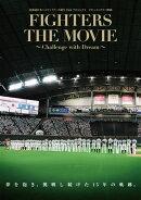 北海道日本ハムファイターズ誕生15thプロジェクト ドキュメンタリー映画 FIGHTERS THE MOVIE 〜Challenge with Drea…