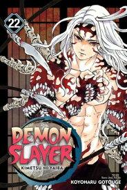 Demon Slayer: Kimetsu No Yaiba, Vol. 22, 22 DEMON SLAYER KIMETSU NO YAIBA (Demon Slayer: Kimetsu No Yaiba) [ Koyoharu Gotouge ]