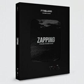 【輸入盤】ザッピング(7集ミニアルバム) [ FTISLAND ]
