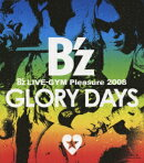 B'z LIVE-GYM Pleasure 2008 GLORY DAYS【Blu-ray】