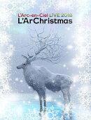 LIVE 2018 L'ArChristmas(Blu-ray初回生産限定盤)【Blu-ray】