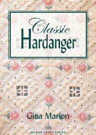 Classic Hardanger CLASSIC HARDANGER (Milner Craft (Paperback)) [ Gina Marion ]