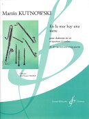 【輸入楽譜】クトゥノウスキー, Martin: En la Mar Hay Una Torre (クラリネットと 弦楽四重奏伴奏(2本のバイオリン…