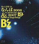 B'z LIVE in なんば 2006 & B'z SHOWCASE 2007 -19- at Zepp Tokyo【Blu-ray】