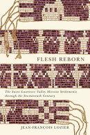 Flesh Reborn: The Saint Lawrence Valley Mission Settlements Through the Seventeenth Century