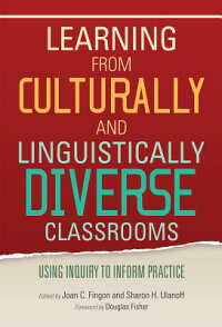 LearningfromCulturallyandLinguisticallyDiverseClassrooms:UsingInquirytoInformPractice[JoanC.Fingon]