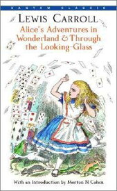 Alice's Adventures in Wonderland and Through the Looking-Glass ALICES ADV IN WONDERLAND & THR (Bantam Classics) [ Lewis Carroll ]