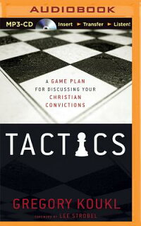 Tactics:AGamePlanforDiscussingYourChristianConvictions[GregoryKoukl]