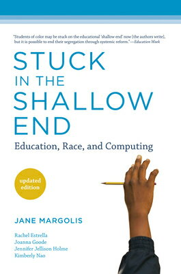 Stuck in the Shallow End: Education, Race, and Computing STUCK IN THE SHALLOW END (Mit Press) [ Jane Margolis ]