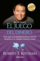 El Juego del Dinero / Rich Dad's Who Took My Money? = Rich Dad's Who Took My Money?