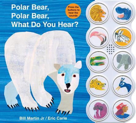 Polar Bear, Polar Bear, What Do You Hear? POLAR BEAR POLAR BE-SOUNDBOARD [ Bill Martin ]