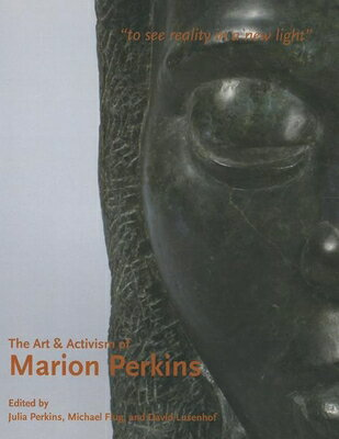 The Art & Activism of Marion Perkins: To See Reality in a New Light [ Julia Perkins ]