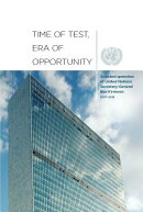 Time of Test, Era of Opportunity: Selected Speeches of United Nations Secretary-General Ban KI-Moon,