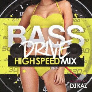 BASE DRIVE HIGH SPEED MIX MIXED BY DJ KAZ [ DJ KAZ ]