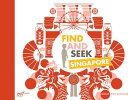 Find and Seek Singapore FIND & SEEK SINGAPORE [ Sally Roydhouse ]