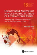 Quantitative Analysis of Newly Evolving Patterns of International Trade: Fragmentation, Offshoring o
