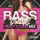BASE DRIVE HEAVY SOUND MIX MIXED BY DJ KAZ
