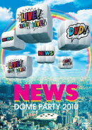 NEWS DOME PARTY 2010 LIVE! LIVE! LIVE! DVD! 【通常版】