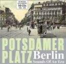 【輸入盤】Potsdamer Platz: Berlin Sounds Of An Era