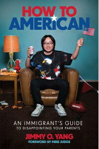 HowtoAmerican:AnImmigrant'sGuidetoDisappointingYourParentsHTAMER[JimmyOuyang]
