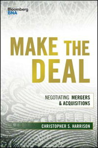 MaketheDeal:NegotiatingMergersandAcquisitions[ChristopherS.Harrison]