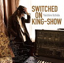 SWITCHED ON KING-SHOW