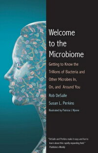 WelcometotheMicrobiome:GettingtoKnowtheTrillionsofBacteriaandOtherMicrobesIn,On,and[RobDeSalle]