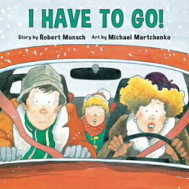 I Have to Go! I HAVE TO GO (Annikins #05) [ Robert Munsch ]