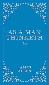 As a Man Thinketh AS A MAN THINKETH (Classic Thoughts and Thinkers) [ James Allen ]