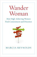 WANDER WOMAN: HOW HIGH-ACHIEVING WOMEN F