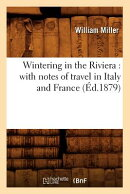 Wintering in the Riviera: With Notes of Travel in Italy and France (d.1879)