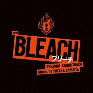 映画 BLEACH オリジナル・サウンドトラック [ やまだ豊 ]