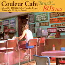 """Couleur Cafe """"Brazil"""" with 80's Hits Mixed by DJ KGO aka Tanaka Keigo Bossa Mix 39 Cover Songs"""