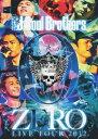 三代目 J Soul Brothers LIVE TOUR 2012 「0〜ZERO〜」 [ 三代目 J Soul Brothers ]