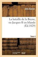La Bataille de la Boyne, Ou Jacques II En Irlande